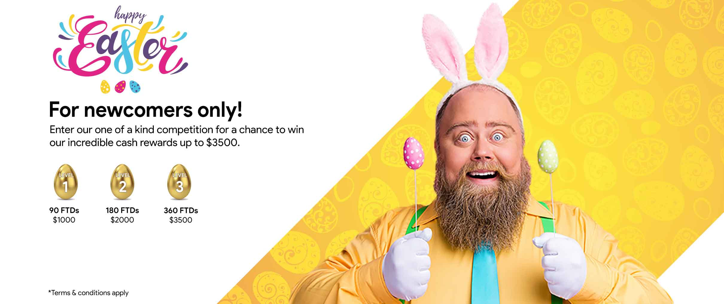 For new comers only - Easter afiiliates egg race. Win up to 3500$